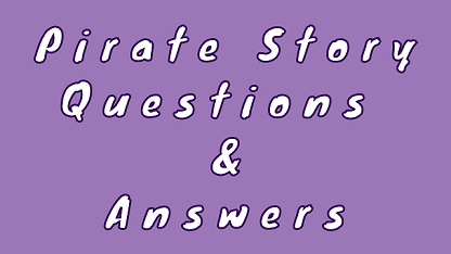 Pirate Story Questions & Answers
