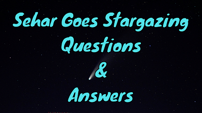 Sehar Goes Stargazing Questions & Answers
