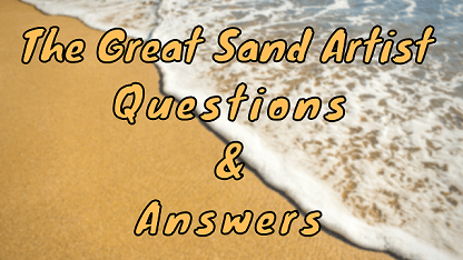 The Great Sand Artist Questions & Answers
