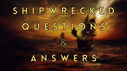 Shipwrecked Questions & Answers