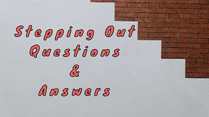 Stepping Out Questions & Answers