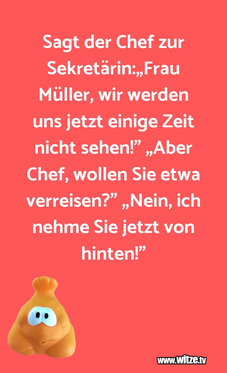 Sagt Der Chef Zur Sekretarin Frau Muller Wir Lustige Witze