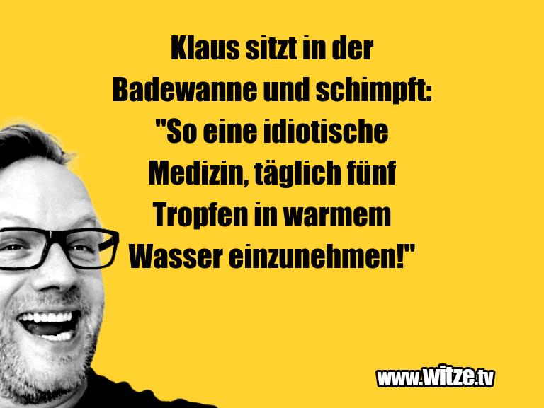 Klaus Sitzt In Der Badewanne Und Schimpft So Lustige Witze
