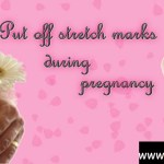 How to put off stretch marks during pregnancy?