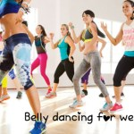 Belly Dancing for weight lose: What steps need to follow?