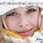 Skin care tips: How to treat combination skin in winter?