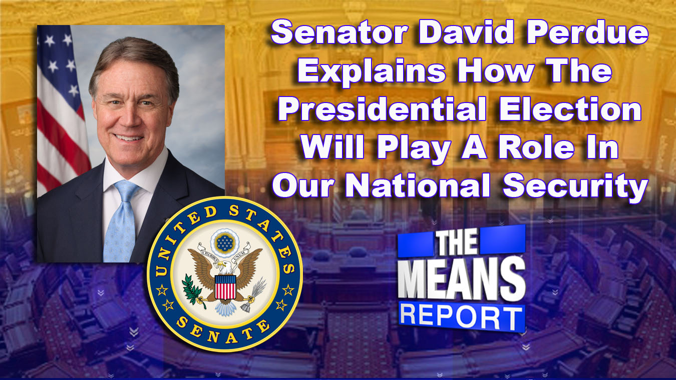 senatordavidperdueexplainshowthepresidentialelectionwillplayaroleinournationalsecurity_178526