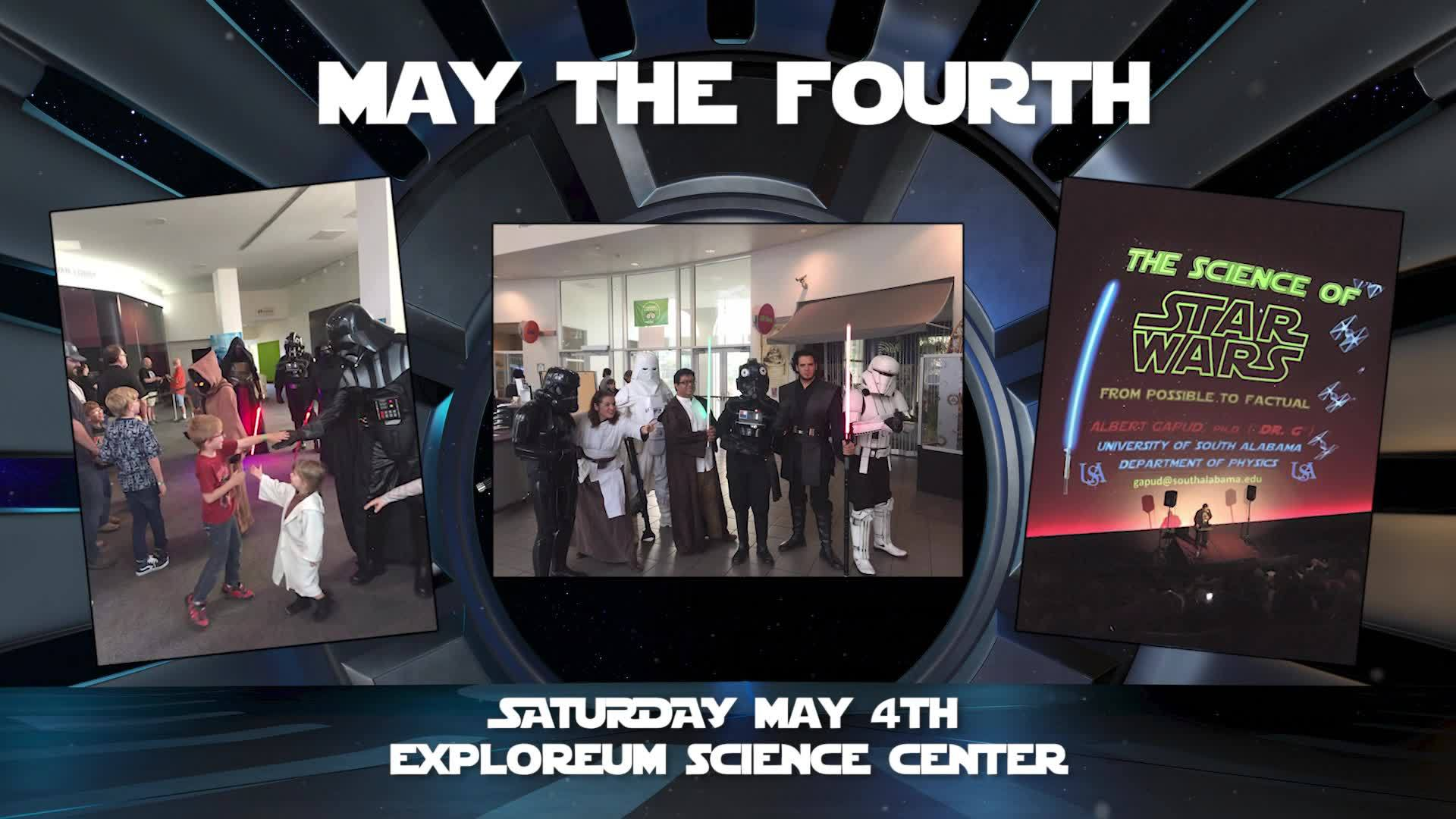 May The Fourth Be With You - Star Wars Day at the Gulf Coast Exploreum