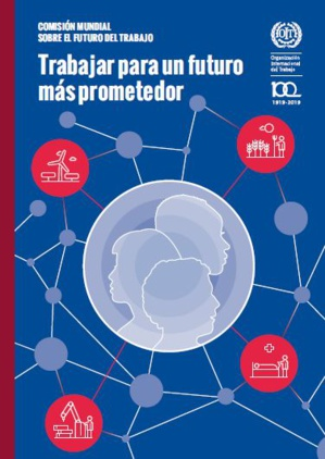 El futuro del trabajo según la OIT: ¿un nuevo contrato social centrado en las personas?. Primera Parte.