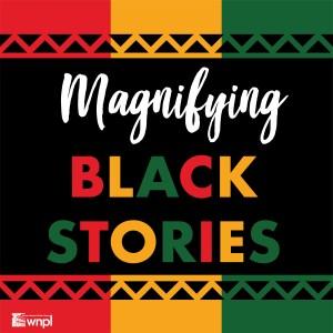 Magnifying Black Stories