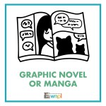 Graphic Novel or Manga