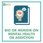 Bio or Memoir on Mental Health or Addiction