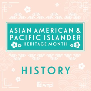 Asian American & Pacific Islander Heritage Month History