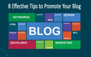 8 Effective Tips to Promote Your Blog