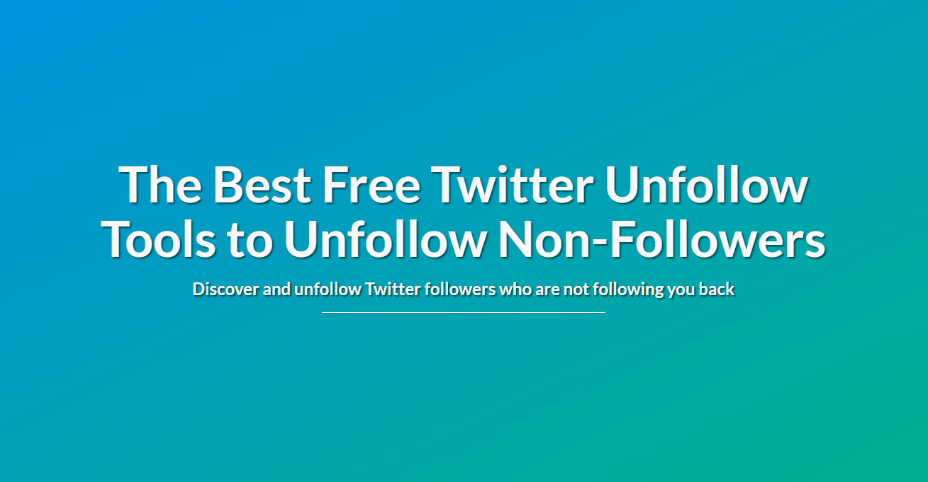 Want To Unfollow Non Followers on Twitter? Best Twitter