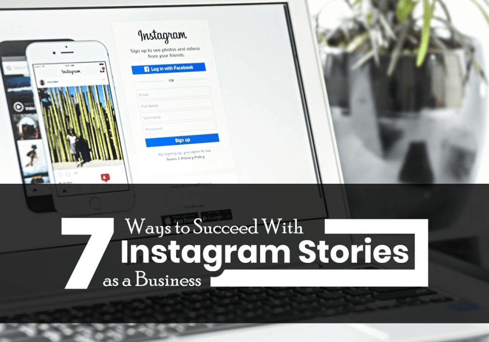 7 Ways to Optimize Instagram Stories for Your Business