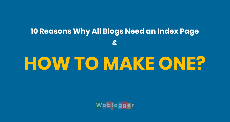 Reasons Why All Blogs Need an Index Page