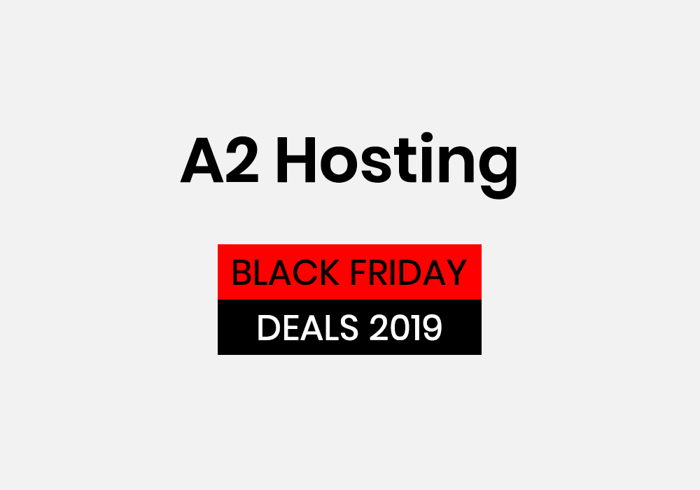 A2 Hosting Black Friday Cyber Monday Deal