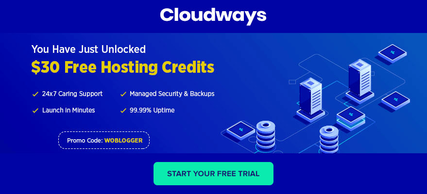 Try Cloudways with a $30 free hosting credit. Promo code: WOBLOGGER