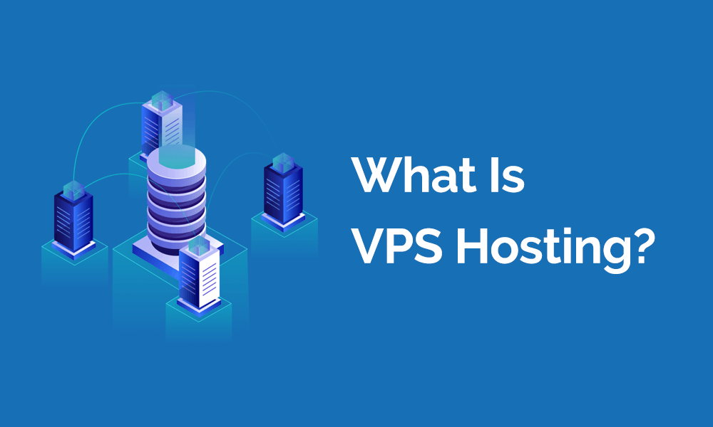 What Is VPS Server Hosting