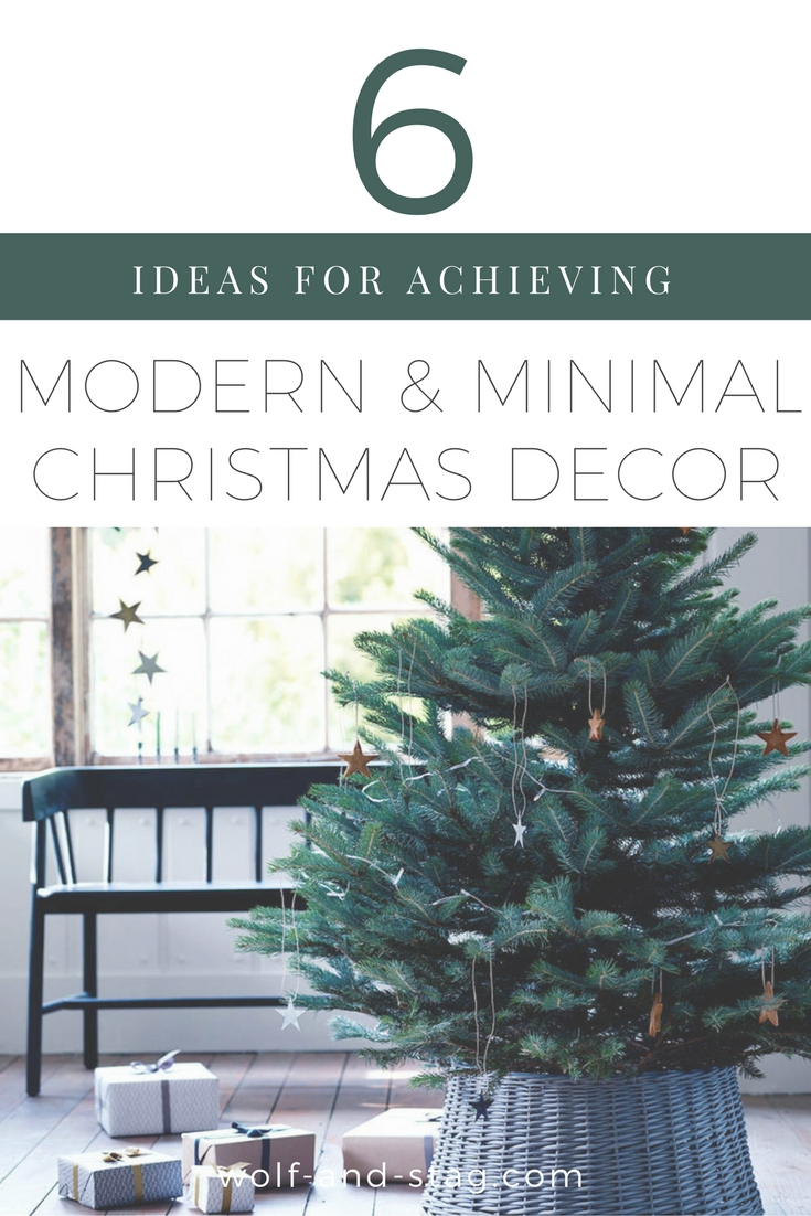 6 Ideas for Achieving Modern & Minimal Christmas Decor (without Sacrificing Cozy)   Wolf & Stag