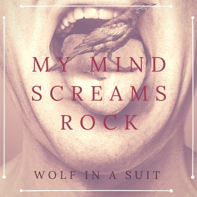 My Minds screams rock - indie music - indie rock - playlist - new music - music blog - indie blog - wolf in a suit - wolfinasuit - wolf in a suit blog - wolf in a suit music blog