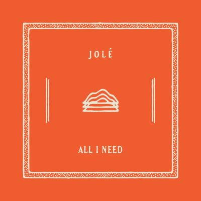 all i need - by - jole - UK - indie music - new music - indie pop - music blog - indie blog - wolf in a suit - wolfinasuit - wolf in a suit blog - wolf in a suit music blog