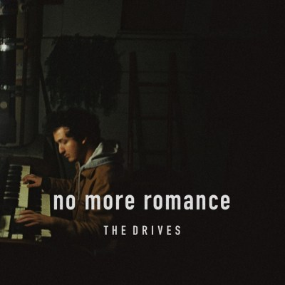 no more romance -the drives - indie - indie music - indie rock - new music - music blog - wolf in a suit - wolfinasuit - wolf in a suit blog - wolf in a suit music blog