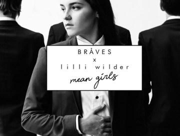 mean girls - lilli wilder - braves - indie - indie music - indie pop - new music - music blog - wolf in a suit - wolfinasuit - wolf in a suit blog - wolf in a suit music blog