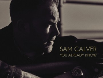 you already know - sam calver - UK - indie - indie music - indie pop - new music - music blog - wolf in a suit - wolfinasuit - wolf in a suit blog - wolf in a suit music blog