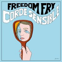 "Listen: ""Corde Sensible"" by Freedom Fry"