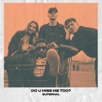 "Listen: ""do u miss me too?"" by SUPERNAL"
