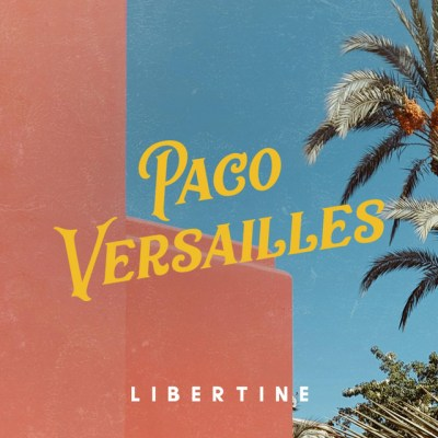 libertine - paco versailles - indie music - indie - indie pop - usa - new music - music blog - wolf in a suit - wolfinasuit - wolf in a suit blog - wolf in a suit music blog