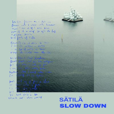 slow down - satila - UK - Finland - indie music - indie pop - new music - music blog - wolf in a suit - wolfinasuit - wolf in a suit blog - wolf in a suit music blog