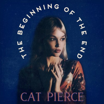 the beginning of the end - cat pierce - USA - indie music - new music - indie pop - indie folk - indie rock - music blog - wolf in a suit - wolfinasuit - wolf in a suit blog - wolf in a suit music blog