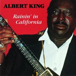 120500 Albert King Rainin´in California