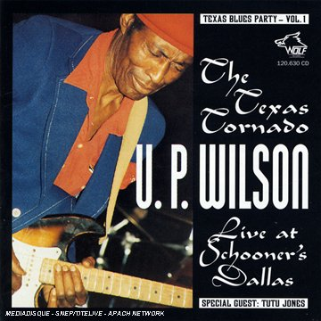 120630 Texas Blues Party Vol. 1 U.P. Wilson