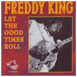 120800 Freddy King Let the Good Times Roll