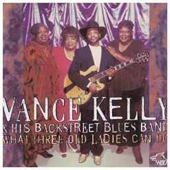 120801 Vance Kelly His Backstreet Blues Band What Three Old Ladies Can Do