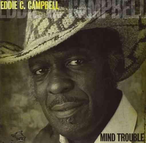 120816 Eddie C. Campell Mind Trouble