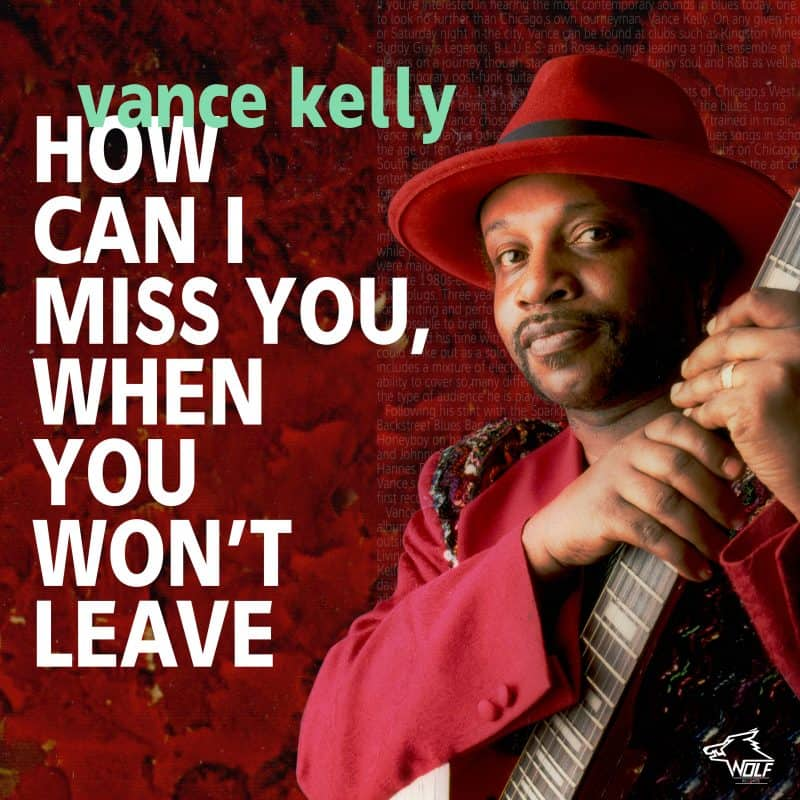 120838 Vance Kelly How Can I Miss You When You Won t Leave