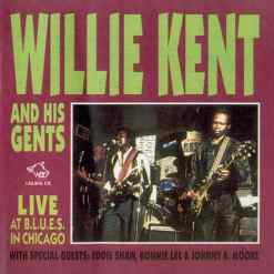 120876 Willie Kent His Gents Live at Blues in Chicago