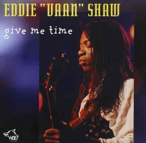 120894 Eddie Vaan Shaw Give Me Time
