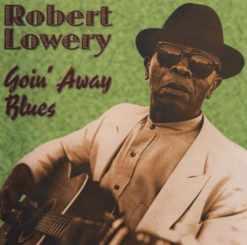 120932 Robert Lowery Goin´Away Blues