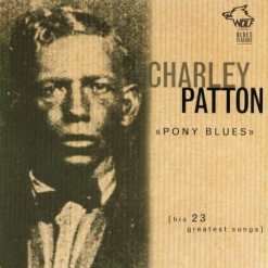 BC002 Charley Patton Pony Blues