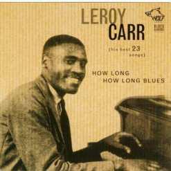 BC007 Leroy Carr How Long How Long Blues