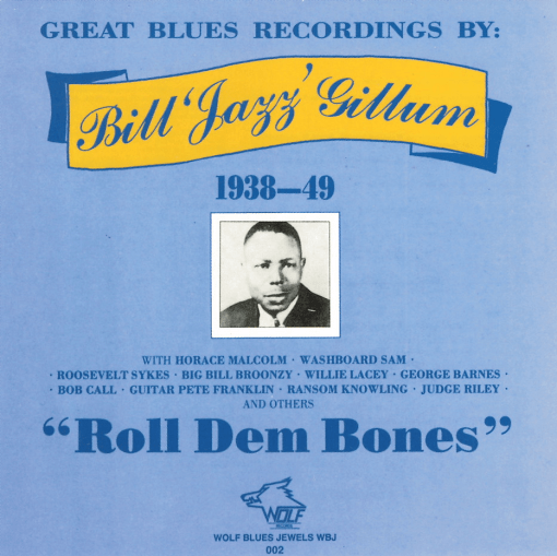 WBJ002 Bill  Jazz  Gillum Roll Dem Bones 1938 1949