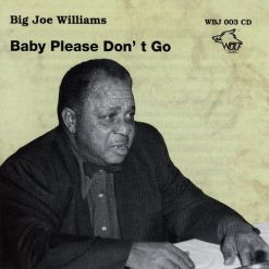 WBJ003 Big Joe Williams Baby Please Don´t Go