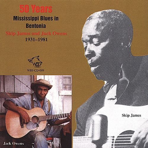 WBJ009 Skip James Jack Owens 50 Years Mississippi Blues in Bentonia