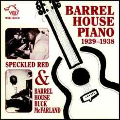 WSE116 Speckled Red   Barrel House Buck McFarland Barrel House Piano 1929 1938